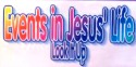 Events In The Life of Jesus