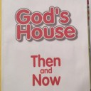 God's House Then and Now